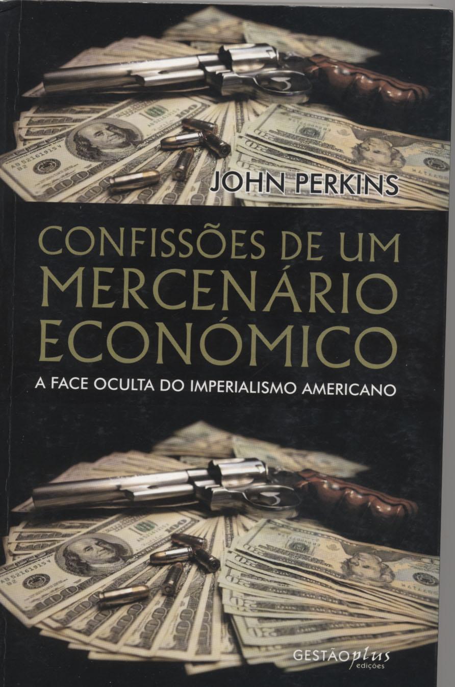 Confissões de um Mercenário Económico de John Perkins