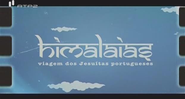 Himalaias: Viagem dos Jesuítas Portugueses (Série Documental)