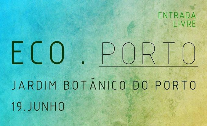 Visitem o Eco Porto, 19 de junho, no Jardim Botânico do Porto