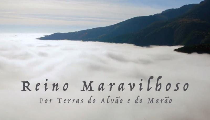 """Documentário """"Reino Maravilhoso – Por Terras do Alvão e do Marão"""""""