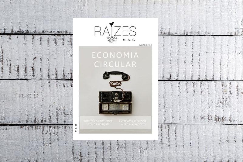 A Raízes Mag nº6 é dedicada à Economia Circular